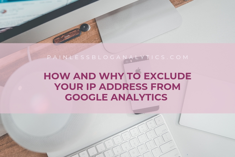 how and why to exclude ip address from google analytics