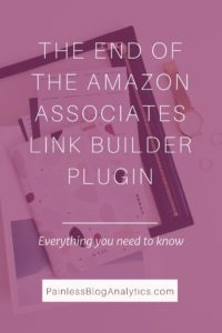 end of amazon associates link builder plugin